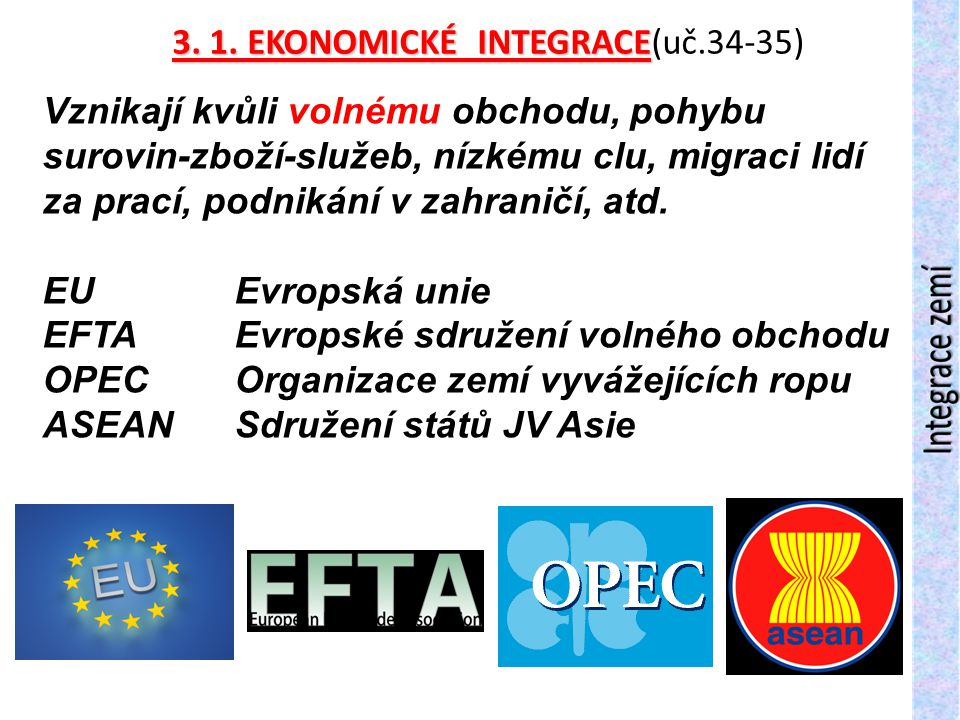 3. 1. EKONOMICKÉ INTEGRACE(uč.34-35)