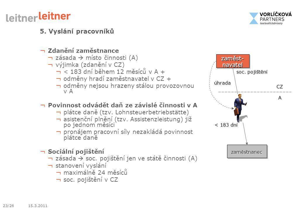 5. Vyslání pracovníků Zdanění zaměstnance zásada  místo činnosti (A)
