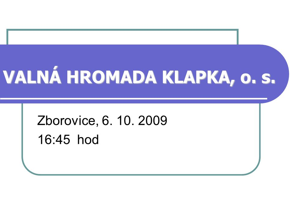VALNÁ HROMADA KLAPKA, o. s.