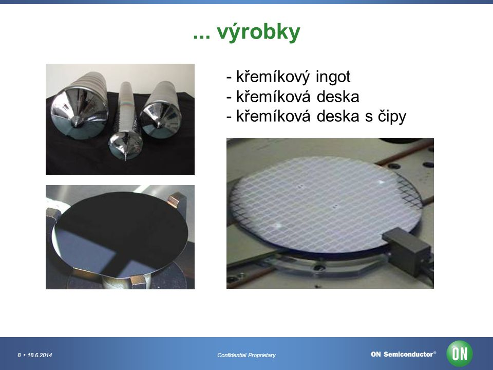 ... výrobky - křemíkový ingot - křemíková deska