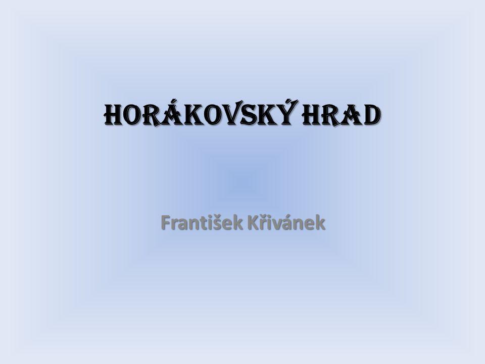 Horákovský hrad František Křivánek