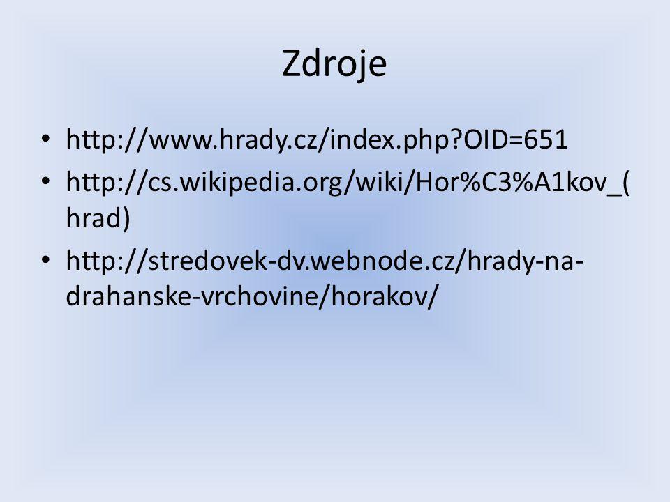 Zdroje http://www.hrady.cz/index.php OID=651