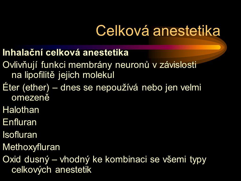Celková anestetika Inhalační celková anestetika