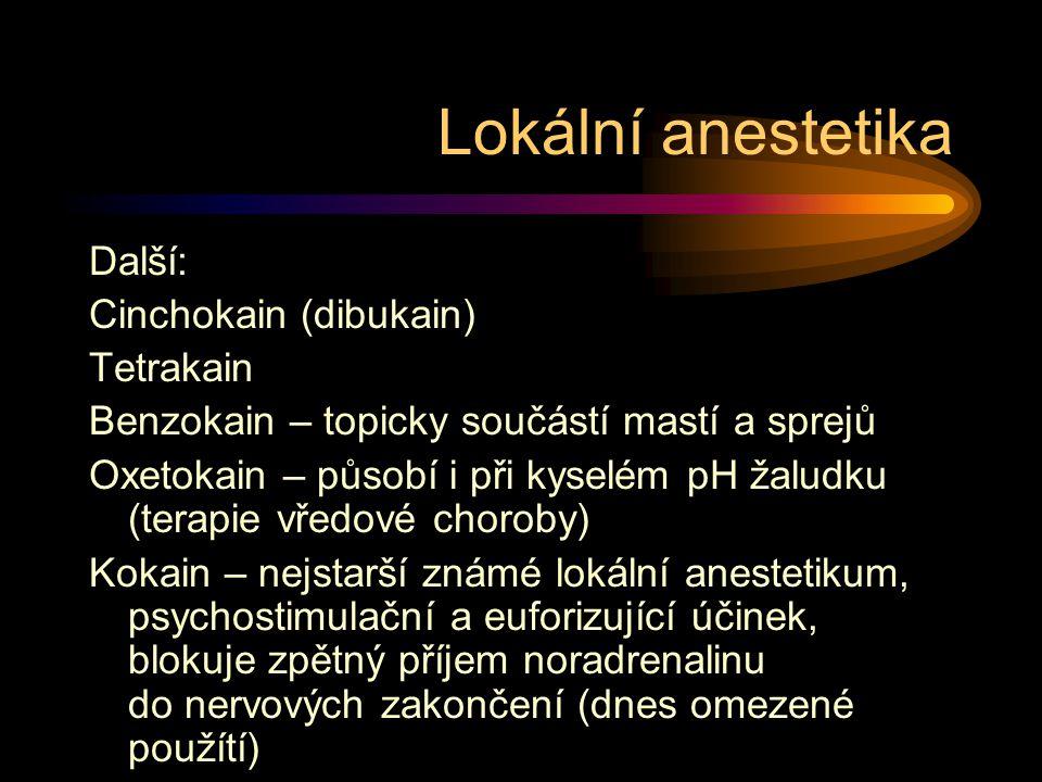 Lokální anestetika Další: Cinchokain (dibukain) Tetrakain