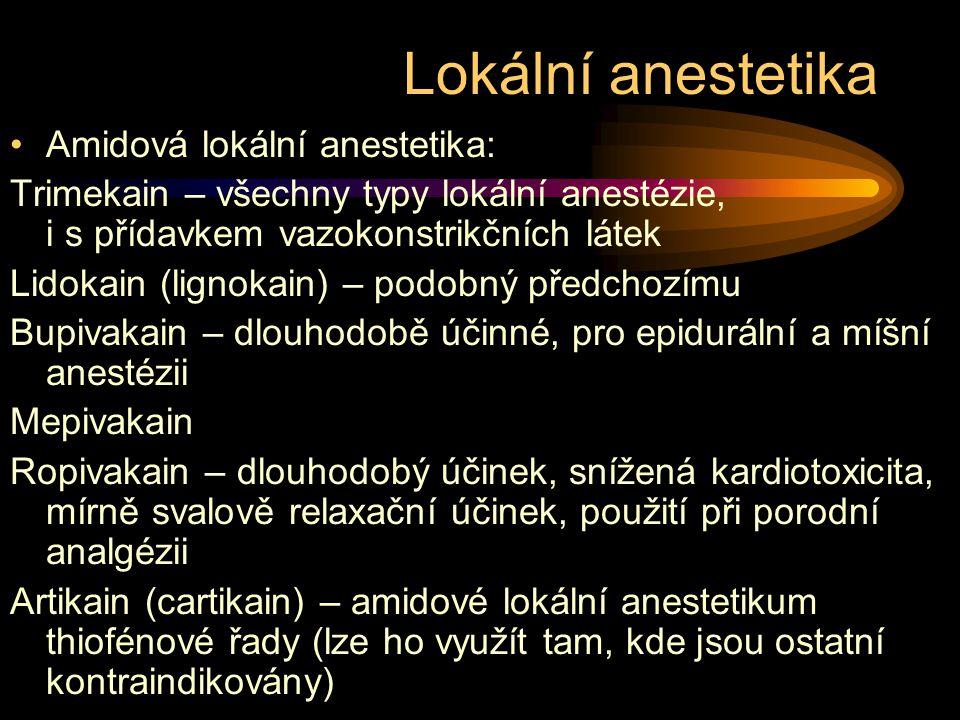Lokální anestetika Amidová lokální anestetika: