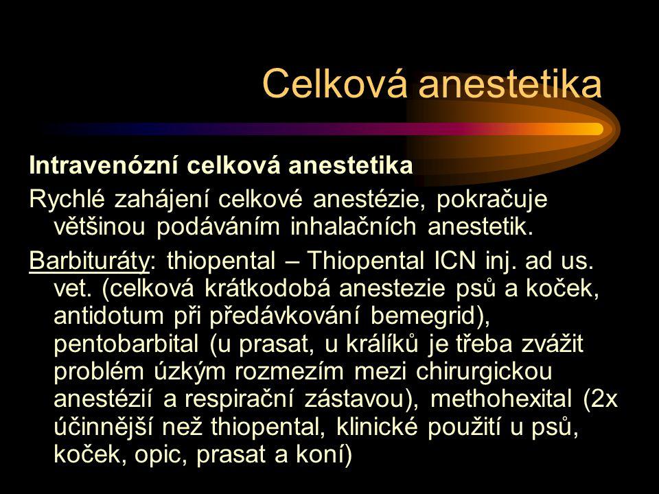 Celková anestetika Intravenózní celková anestetika