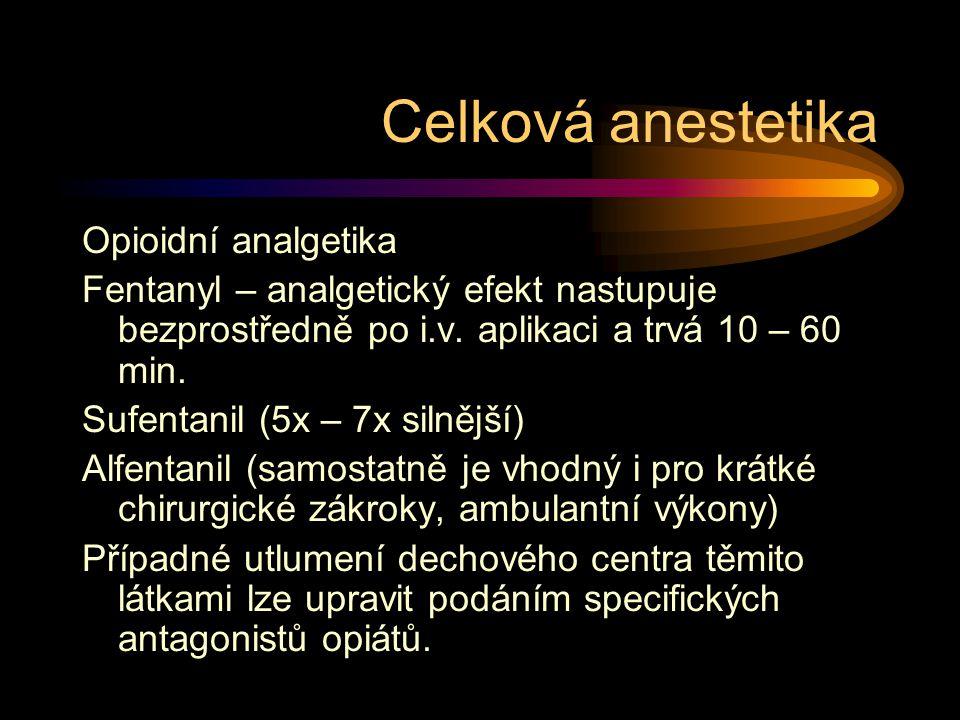Celková anestetika Opioidní analgetika