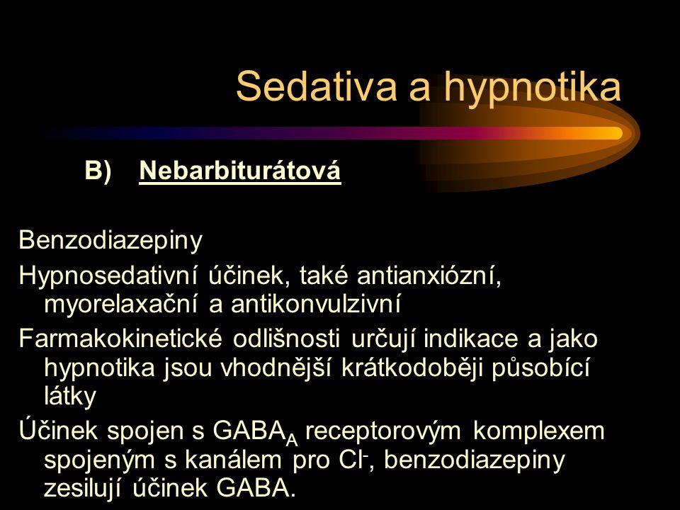 Sedativa a hypnotika B) Nebarbiturátová Benzodiazepiny