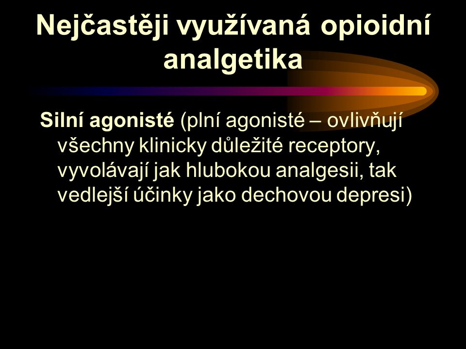Nejčastěji využívaná opioidní analgetika