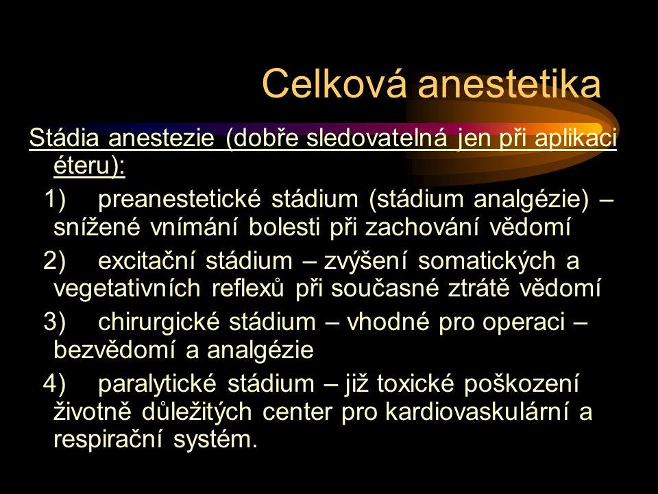 Celková anestetika Stádia anestezie (dobře sledovatelná jen při aplikaci éteru):