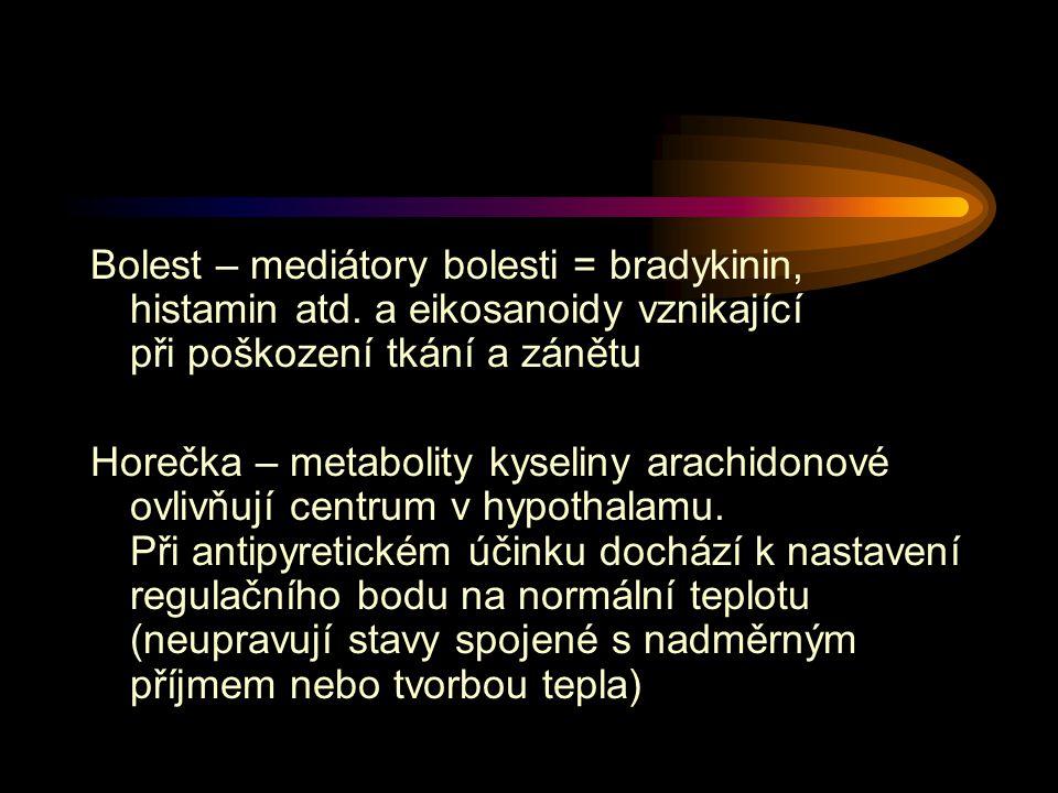Bolest – mediátory bolesti = bradykinin, histamin atd
