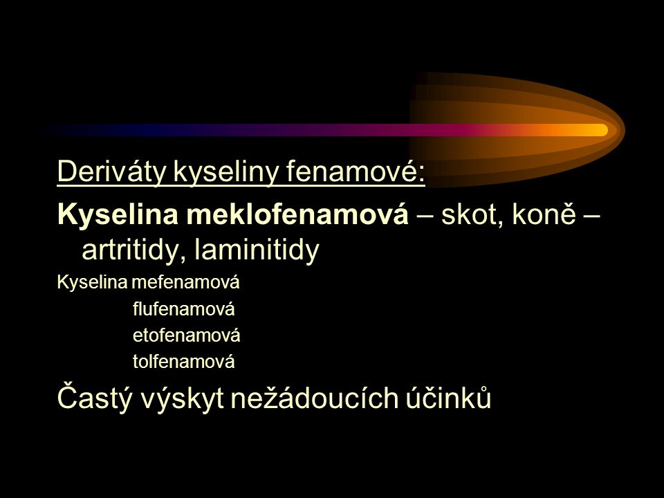Deriváty kyseliny fenamové: