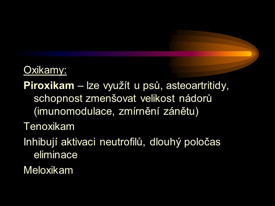 Oxikamy: Piroxikam – lze využít u psů, asteoartritidy, schopnost zmenšovat velikost nádorů (imunomodulace, zmírnění zánětu)
