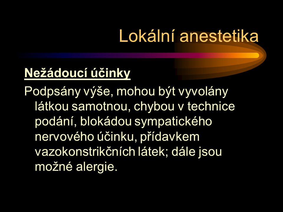 Lokální anestetika Nežádoucí účinky