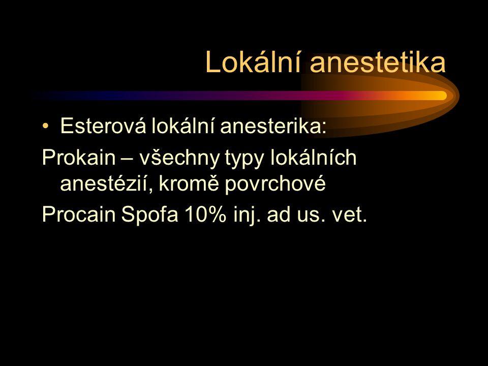 Lokální anestetika Esterová lokální anesterika: