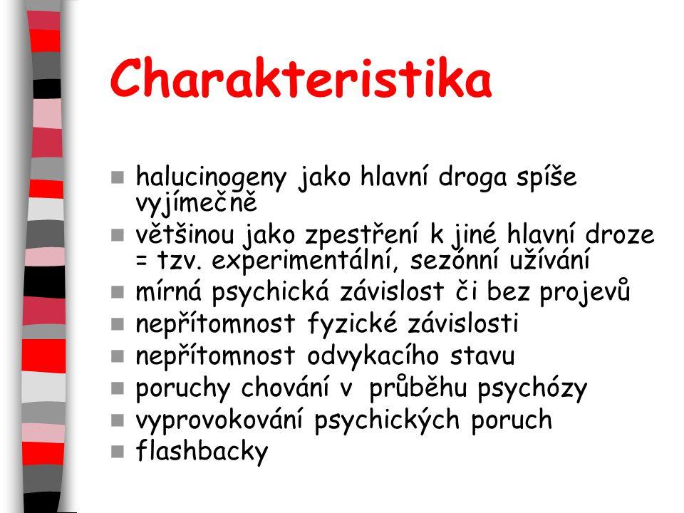 Charakteristika halucinogeny jako hlavní droga spíše vyjímečně