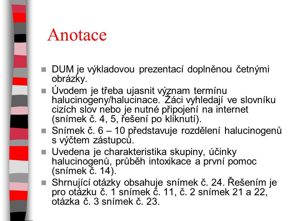 Anotace DUM je výkladovou prezentací doplněnou četnými obrázky.
