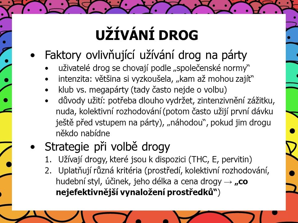 UŽÍVÁNÍ DROG Faktory ovlivňující užívání drog na párty