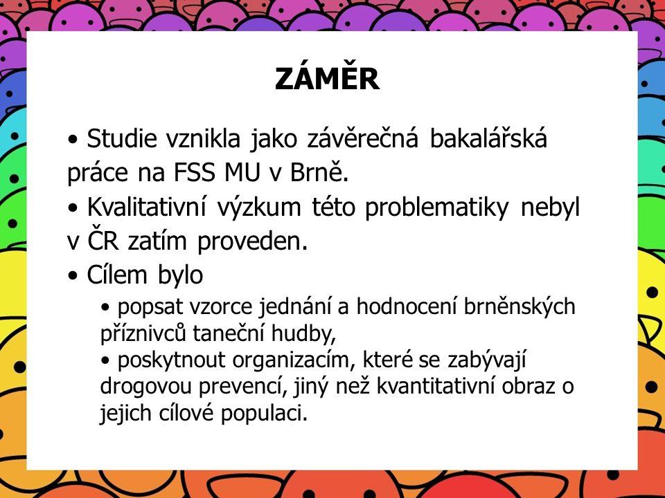 ZÁMĚR Studie vznikla jako závěrečná bakalářská práce na FSS MU v Brně.