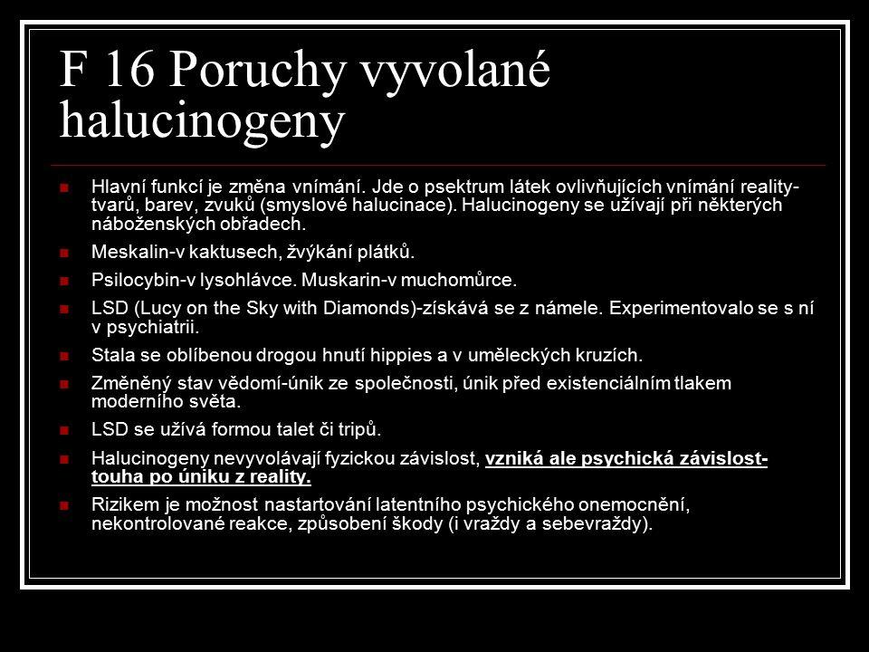 F 16 Poruchy vyvolané halucinogeny