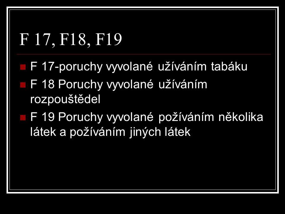 F 17, F18, F19 F 17-poruchy vyvolané užíváním tabáku