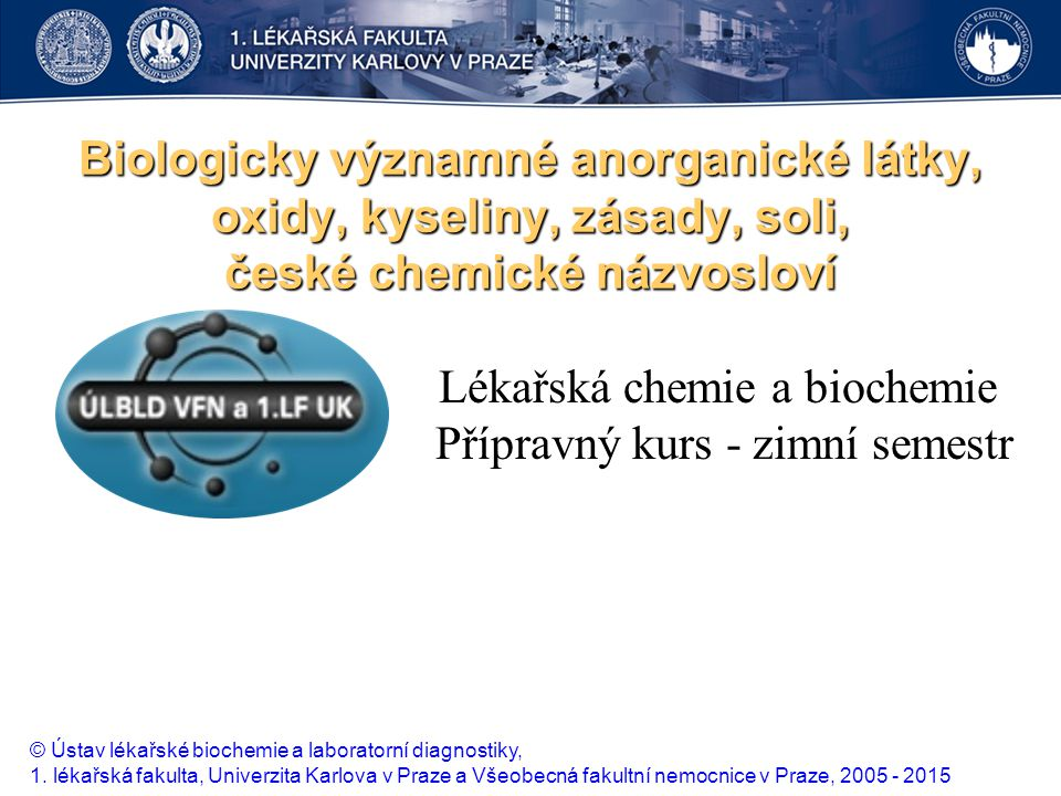 Lékařská chemie a biochemie Přípravný kurs - zimní semestr