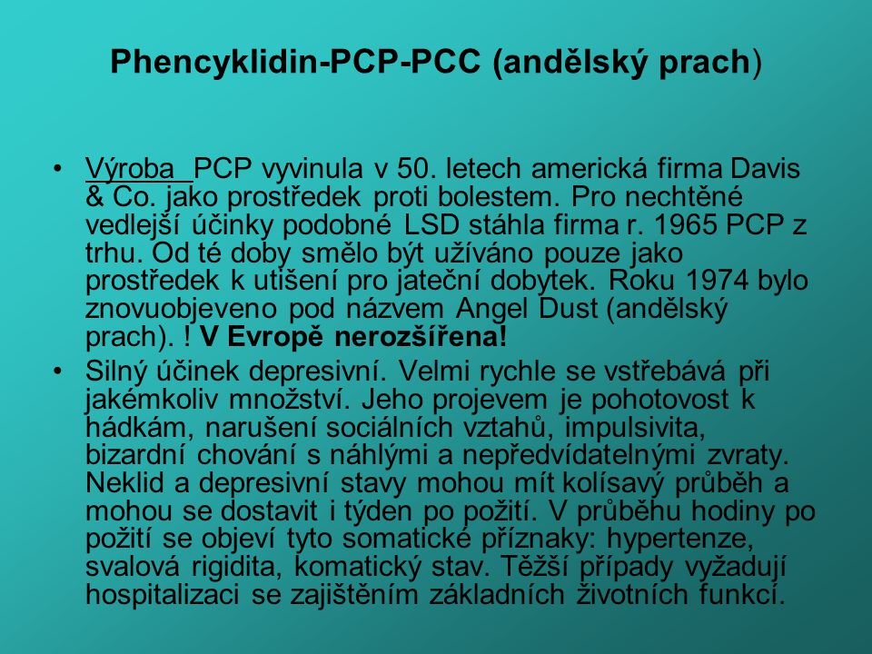 Phencyklidin-PCP-PCC (andělský prach)