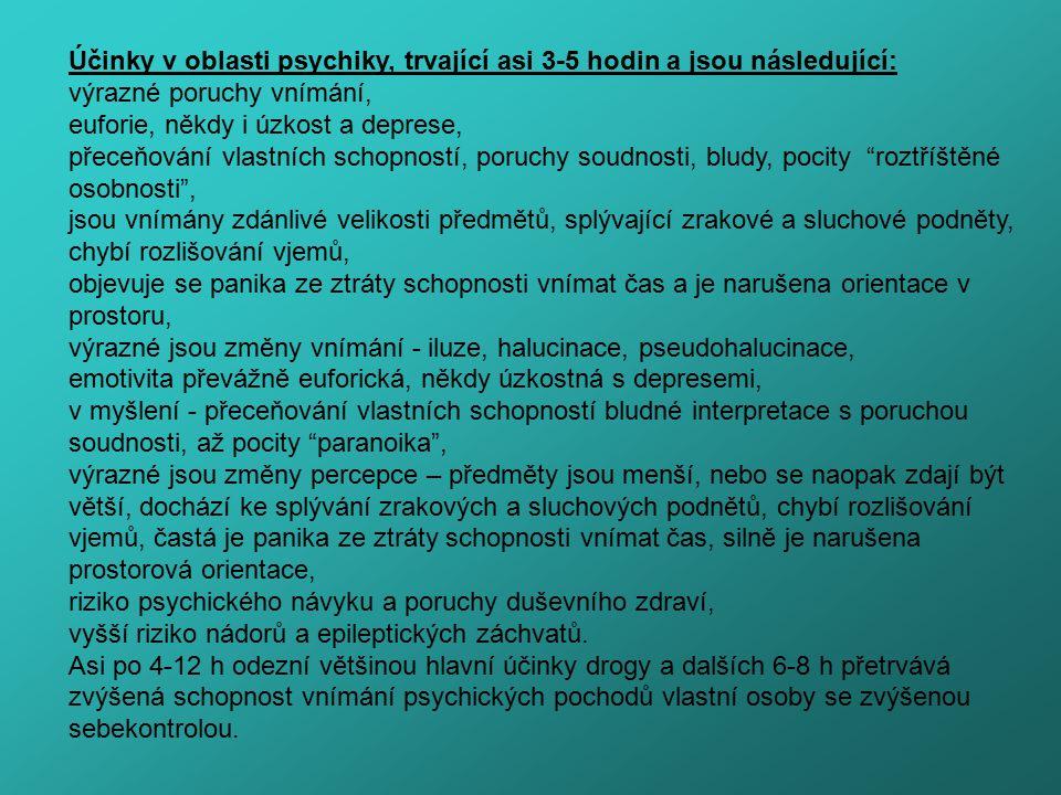 Účinky v oblasti psychiky, trvající asi 3-5 hodin a jsou následující: