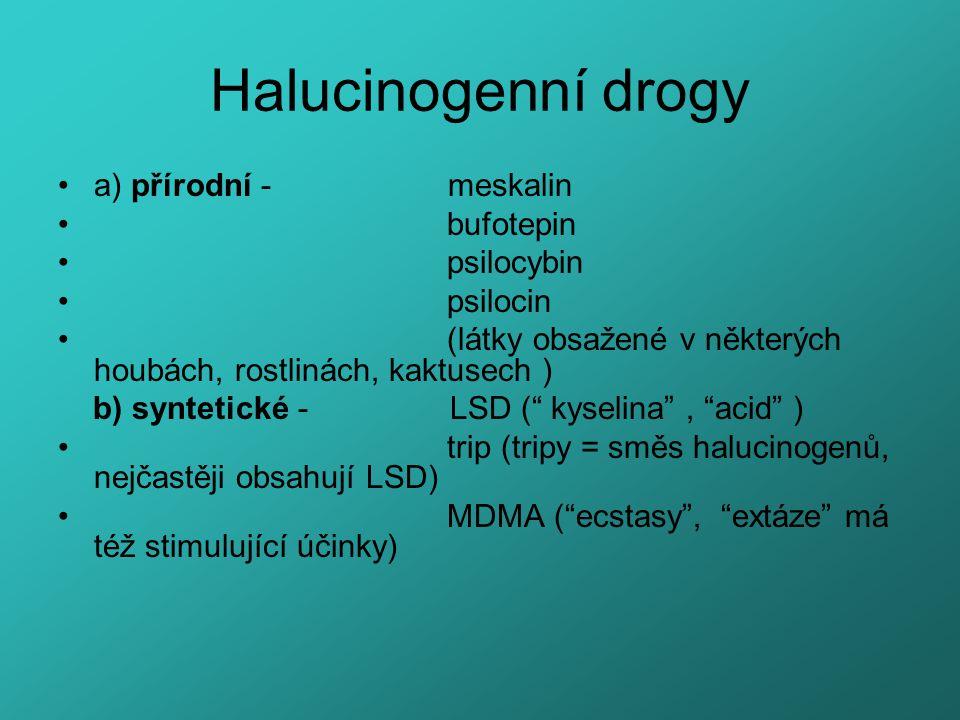 Halucinogenní drogy a) přírodní - meskalin bufotepin psilocybin