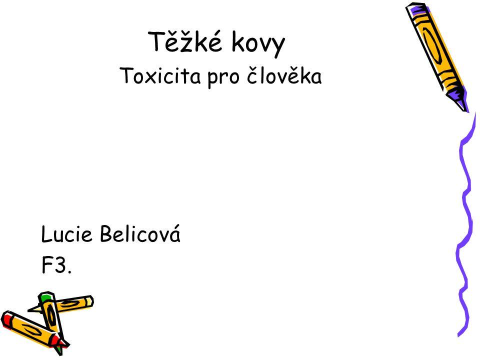 Těžké kovy Toxicita pro člověka