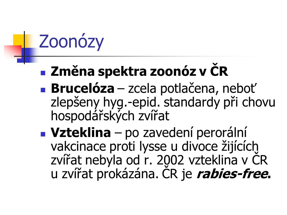 Zoonózy Změna spektra zoonóz v ČR