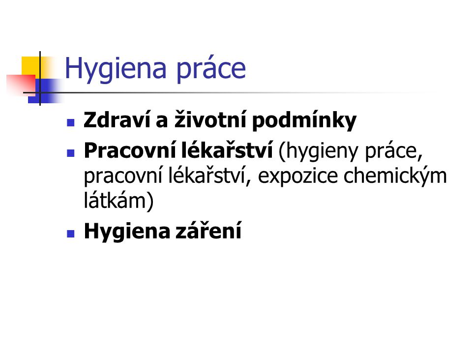 Hygiena práce Zdraví a životní podmínky