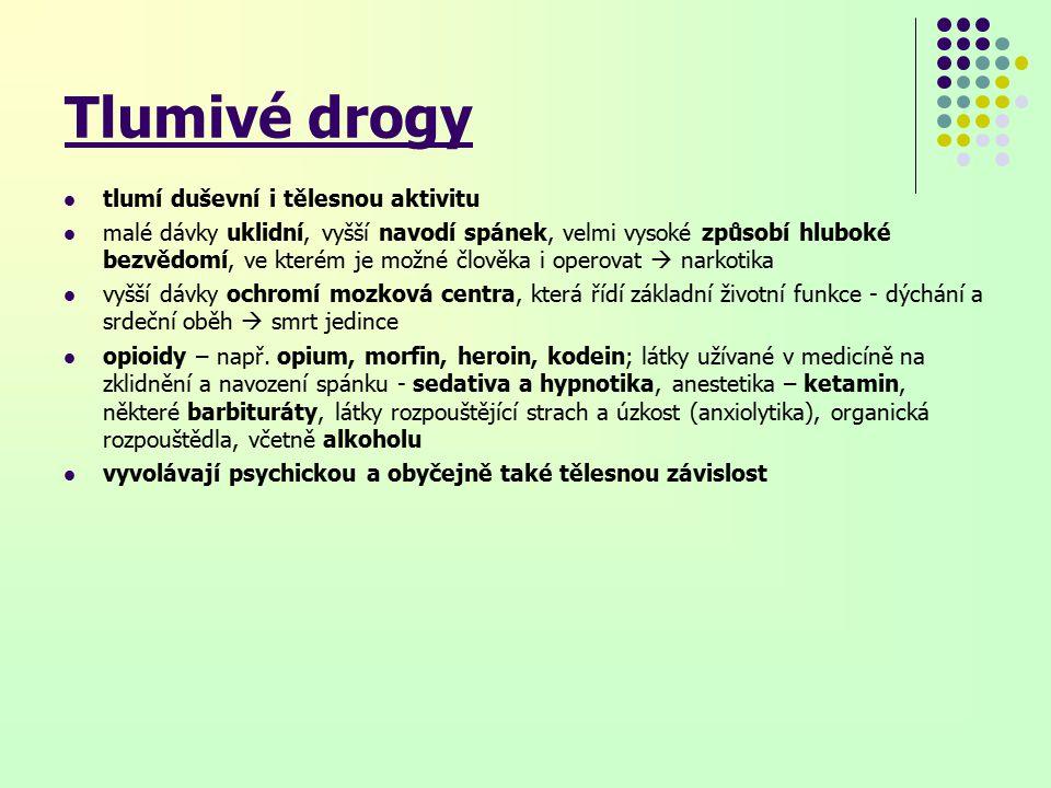 Tlumivé drogy tlumí duševní i tělesnou aktivitu