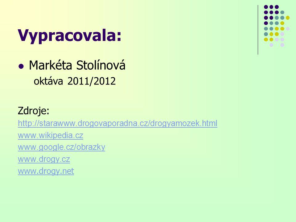 Vypracovala: Markéta Stolínová oktáva 2011/2012 Zdroje: