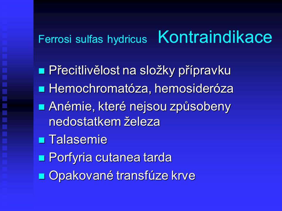 Ferrosi sulfas hydricus Kontraindikace