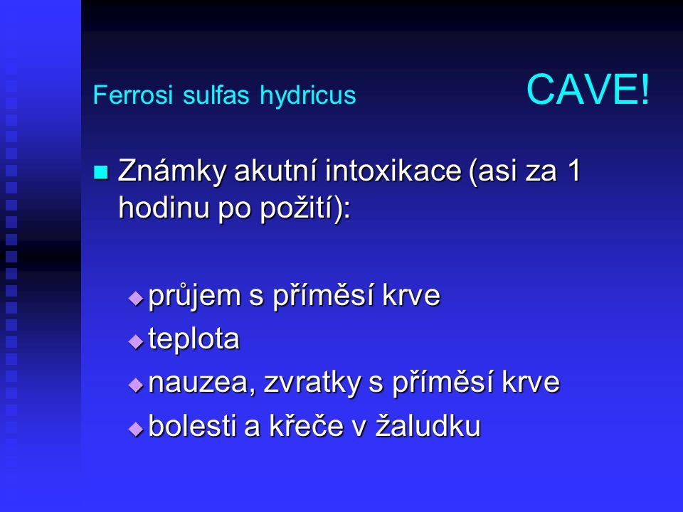 Ferrosi sulfas hydricus CAVE!