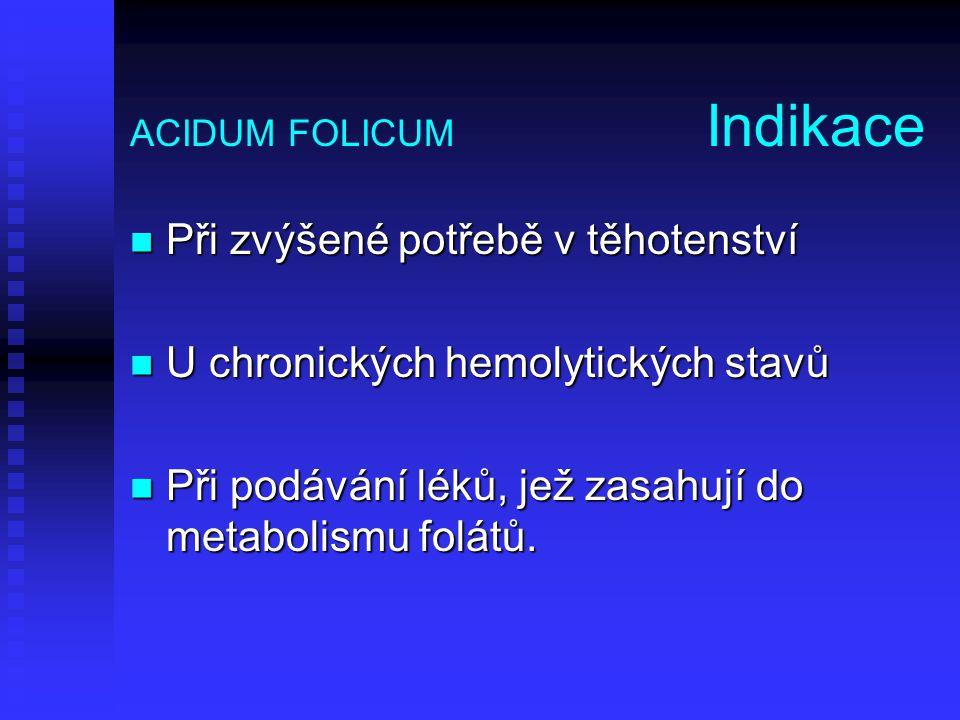 ACIDUM FOLICUM Indikace
