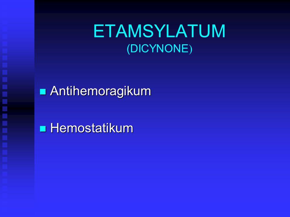 ETAMSYLATUM (DICYNONE)