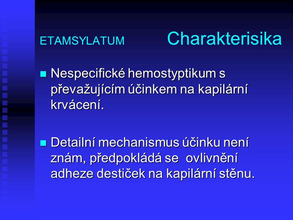 ETAMSYLATUM Charakterisika