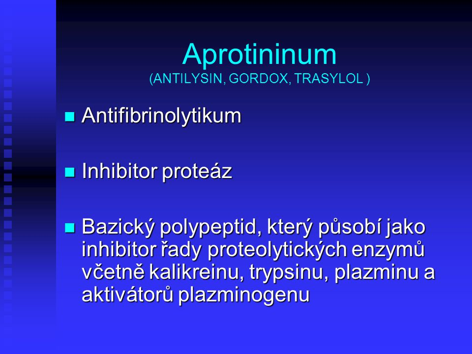 Aprotininum (ANTILYSIN, GORDOX, TRASYLOL )