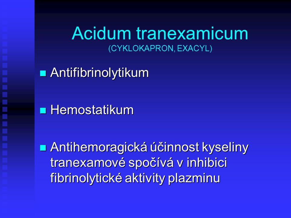 Acidum tranexamicum (CYKLOKAPRON, EXACYL)