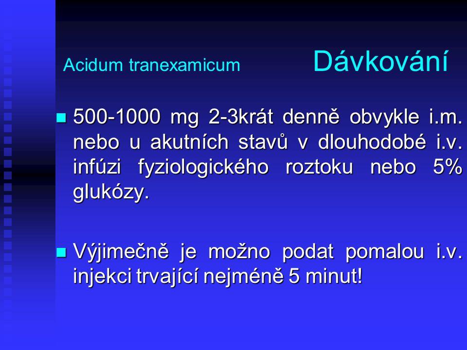 Acidum tranexamicum Dávkování