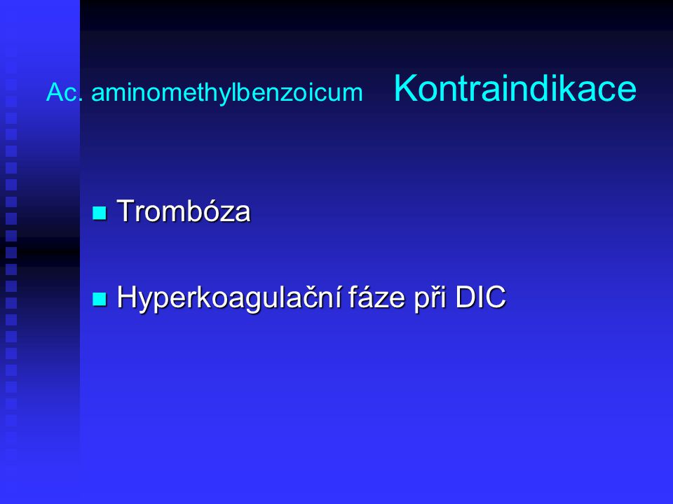 Ac. aminomethylbenzoicum Kontraindikace