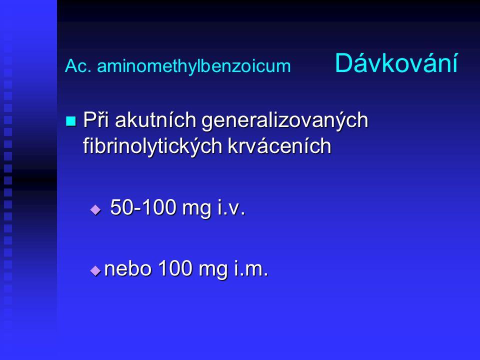 Ac. aminomethylbenzoicum Dávkování