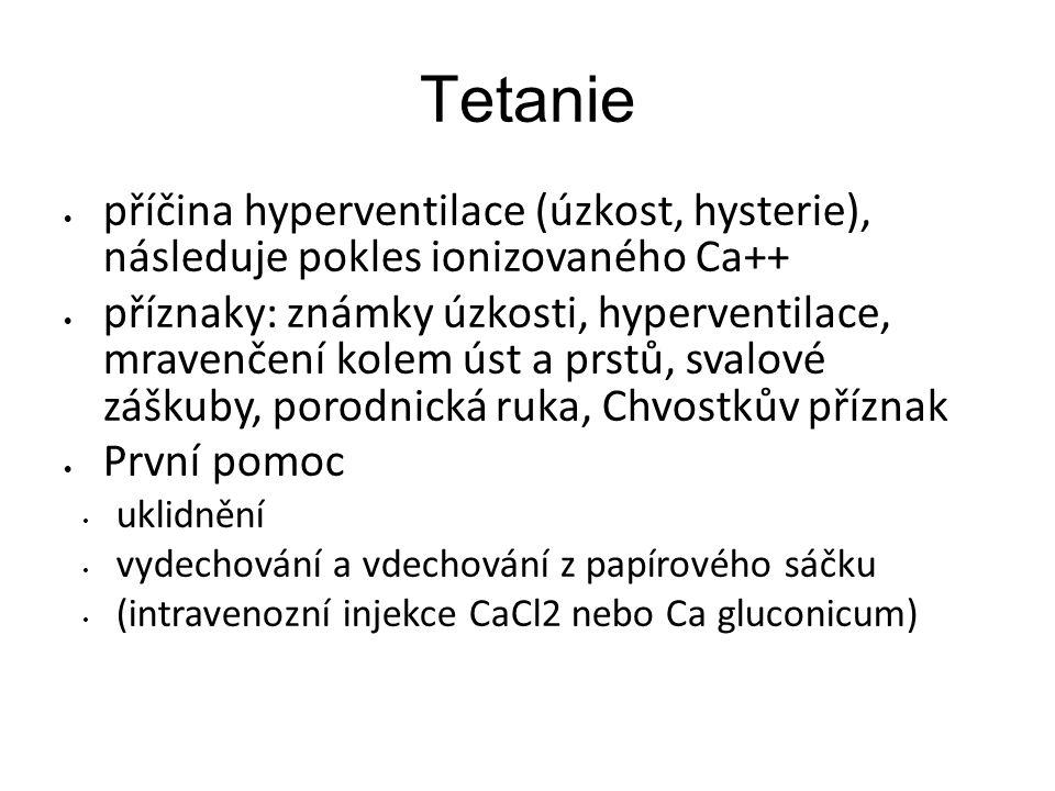 Tetanie příčina hyperventilace (úzkost, hysterie), následuje pokles ionizovaného Ca++