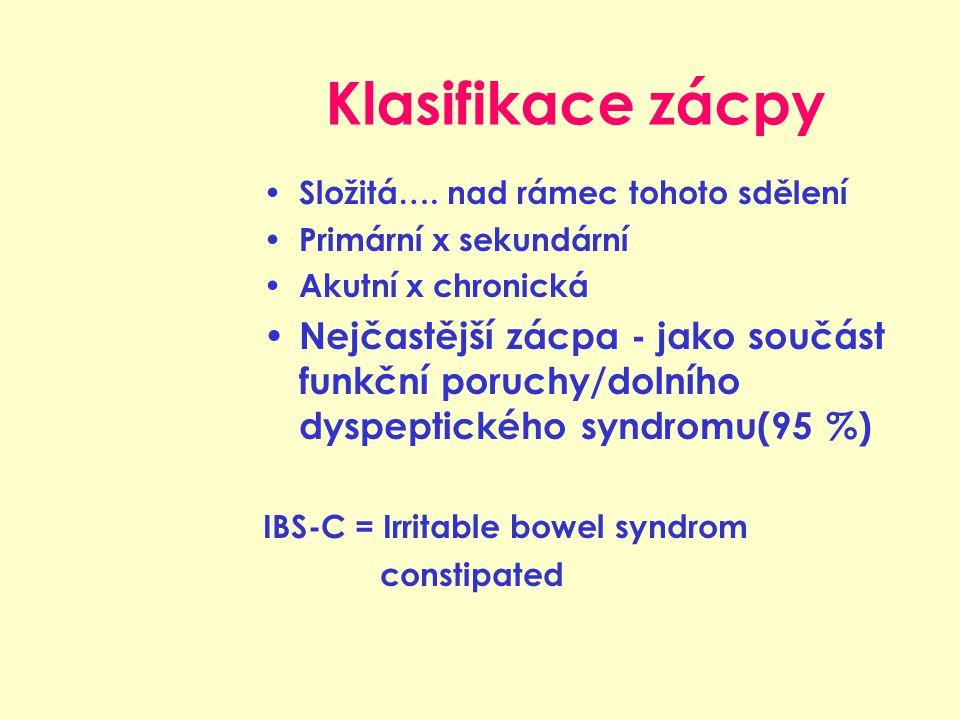 Klasifikace zácpy Složitá…. nad rámec tohoto sdělení. Primární x sekundární. Akutní x chronická.
