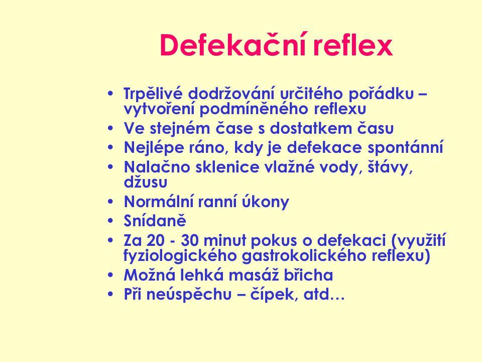 Defekační reflex Trpělivé dodržování určitého pořádku – vytvoření podmíněného reflexu. Ve stejném čase s dostatkem času.