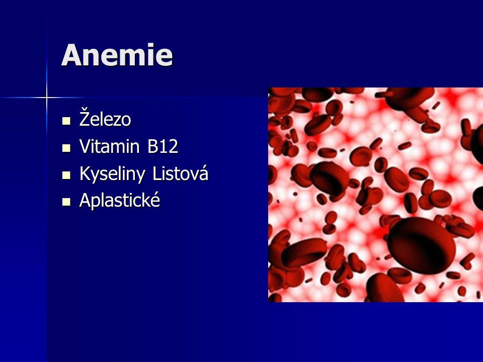 Anemie Železo Vitamin B12 Kyseliny Listová Aplastické