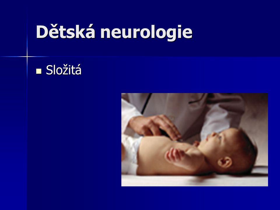 Dětská neurologie Složitá