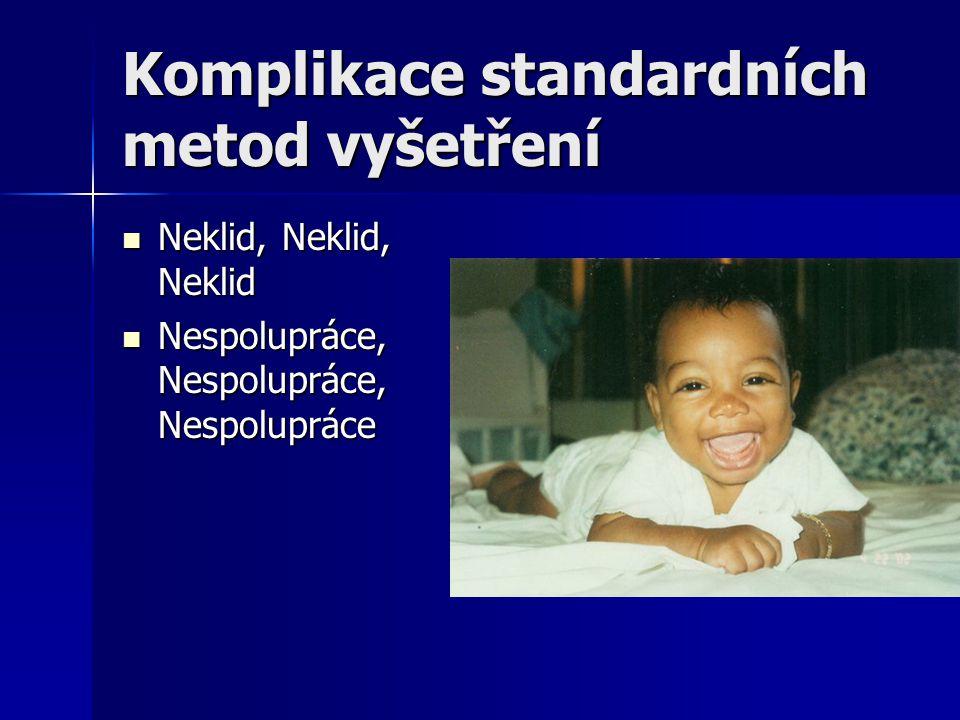Komplikace standardních metod vyšetření